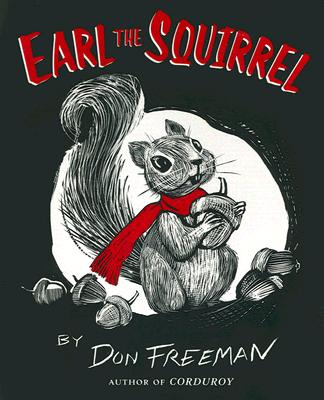 Earl the Squirrel By Freeman, Don